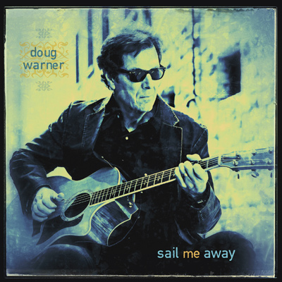 Doug Warner Blues - Sail Me Away CD